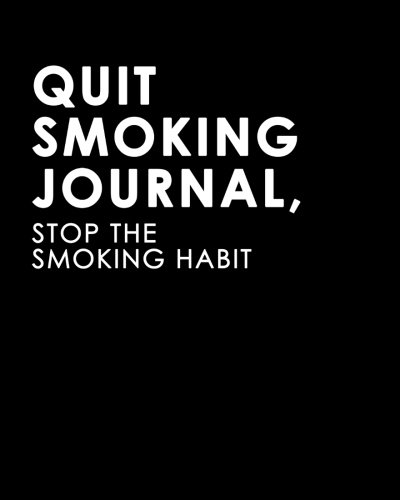 Image OfQuit Smoking Journal, Stop The Smoking Habit: A Journal To Help You Quit Smoking
