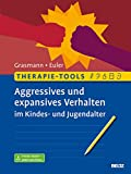 Therapie-Tools Aggressives und expansives Verhalten im Kindes- und Jugendalter: Mit E-Book inside und Arbeitsmaterial