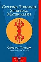 Cutting Through Spiritual Materialism (Shambhala Classics)