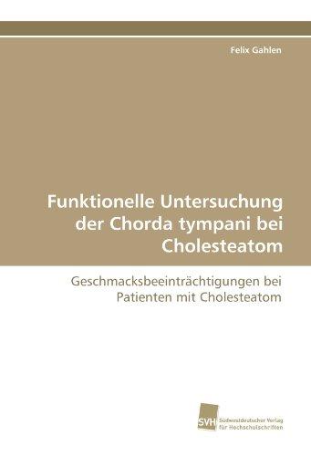 Funktionelle Untersuchung der Chorda tympani bei Cholesteatom: Geschmacksbeeinträchtigungen bei Patienten mit Cholesteatom