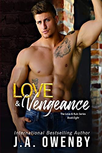 Love & Vengeance: A Love & Ruin Standalone Novel (The Love & Ruin Series Book 8)