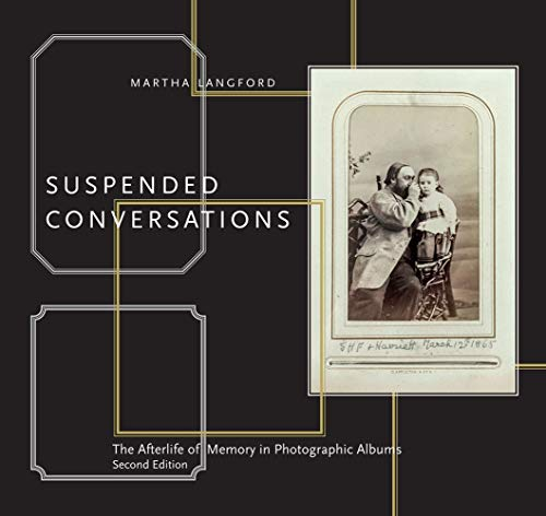 Suspended Conversations: The Afterlife of Memory in Photographic Albums, Second Edition
