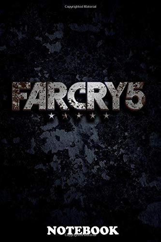 Notebook: Farcry 5 , Journal for Writing, College Ruled Size 6' x 9', 110 Pages