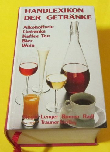 Handlexikon der Getränke 2 - Alkoholfreie Getränke, Kaffee, Tee, Bier, Wein