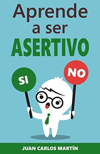 Aprende a ser asertivo: ¿Qué es la asertividad y cómo