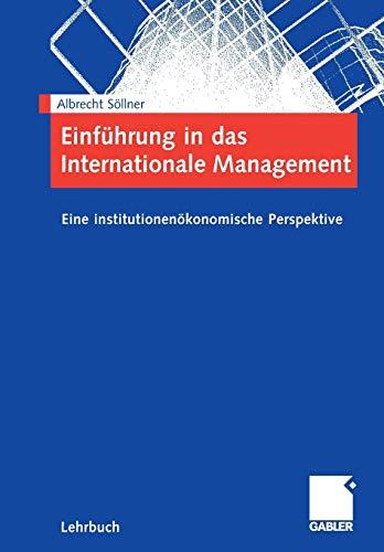 Einführung in das Internationale Management: Eine institutionenökonomische Perspektive (German Edition)