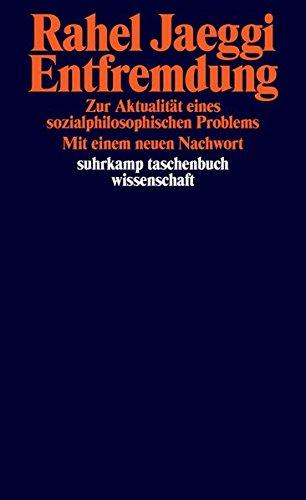 Entfremdung: Zur Aktualität eines sozialphilosophischen Problems (suhrkamp taschenbuch wissenschaft)