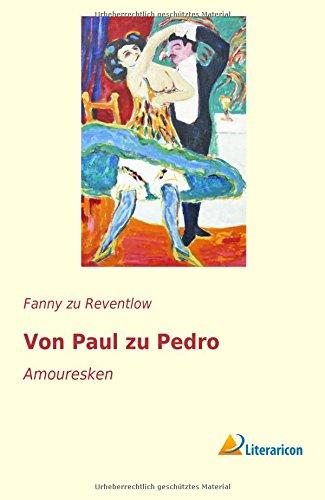 Von Paul zu Pedro: Amouresken