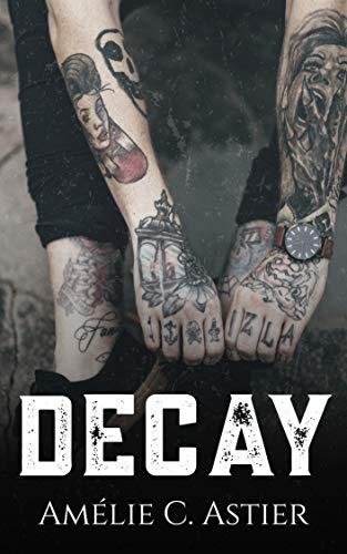 Decay par [Amélie C. Astier, Amheliie]