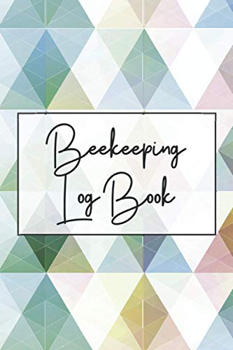 Beekeeping Log Book: Beekeeping Log Book and Bee Journal for Beekeepers - Beekeeping Supplie and...