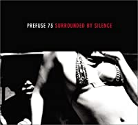 Surrounded By Silence [帯解説・ボーナストラック収録 / 国内盤] (BRC113) by Prefuse 73 (2005-03-01)