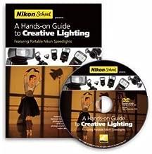 A Hands-On Guide to Creative Lighting with Bob Krist / Joe McNally - Nikon School Tutorial DVD featuring Nikon Speedlights SB-900, SB-800, SB-600, SB-R200