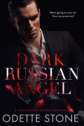 Dark Russian Angel (A Vancouver Mafia Romance) (English Edition)