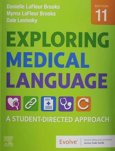 Compare Textbook Prices for Exploring Medical Language: A Student-Directed Approach 11 Edition ISBN 9780323711562 by LaFleur Brooks RN  BEd, Myrna,LaFleur Brooks MA  Med, Danielle,Levinsky MD, Dale M