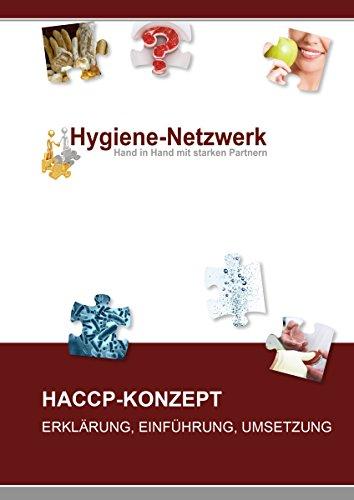 HACCP - Konzept: Erklärung, Einführung, Umsetzung (Hygiene Management Ratgeber)