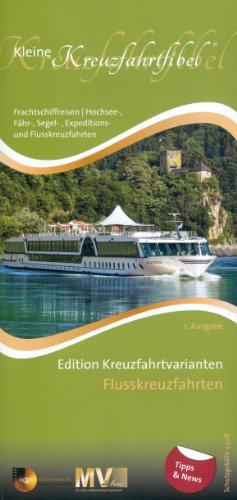 Kleine Kreuzfahrtfibel Thema Flusskreuzfahrten (Kreuzfahrt erleben 1)