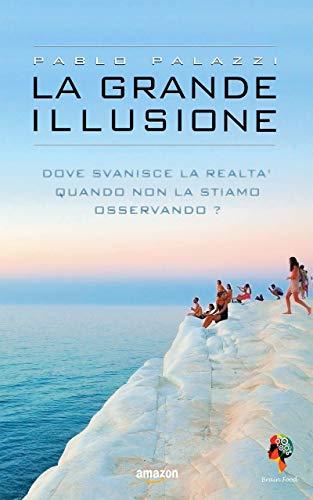 La grande illusione: La particella della coscienza e i livelli di realtà