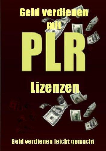 PLR Lizenzen - Geld verdienen leicht gemacht mit Private Label Rechten - inklusive MRR