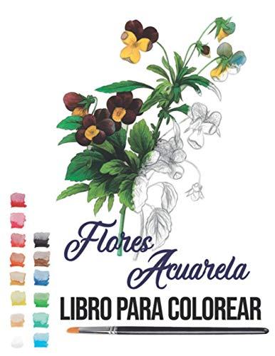 flores acuarela libro para colorear: pintar acuarela