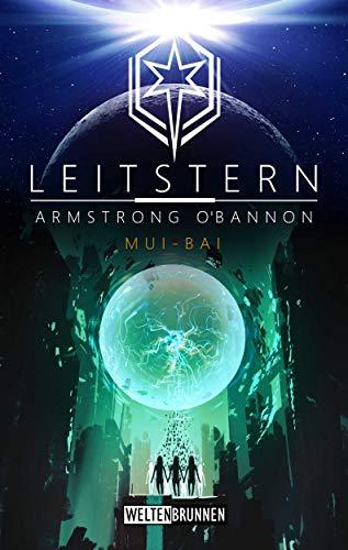 Leitstern: Mui-Bai: Science Fiction Reihe (Leitstern Zyklus 6)