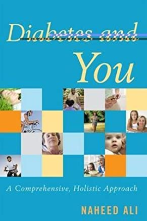 [Diabetes and You: A Comprehensive, Holistic Approach] (By: Naheed S. Ali) [published: January, 2011]