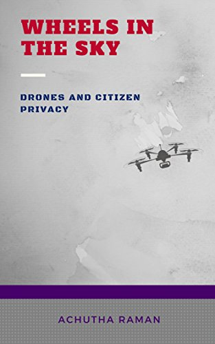 Wheels in the Sky: Drones and Citizen Privacy (English Edition)
