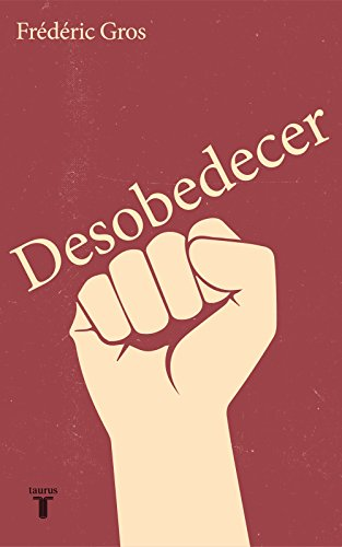 Desobedecer (Spanish Edition)