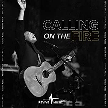 Calling on the Fire (Live)