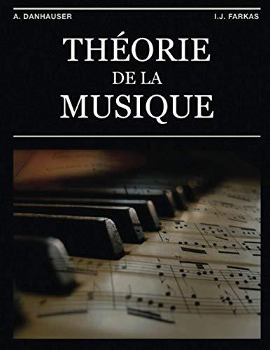 Théorie de la musique: (Édition revue et corrigée)