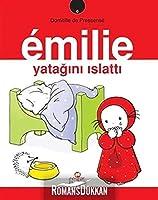 EMILIE YATAĞINI ISLATTI