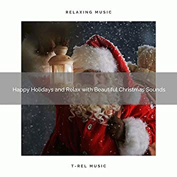 Happy Holidays and Relax with Beautiful Christmas Sounds