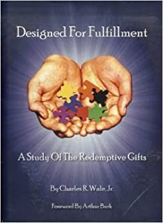 Designed for Fulfillment: A Study of the Redemptive Gifts