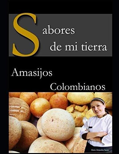 SABORES DE MI TIERRA: AMASIJOS COLOMBIANOS
