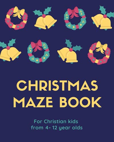 Christmas Maze Book: for Christian Kids from 4-12 year olds, 8' x 10', 100 pages with over 80 Unique Embroidered Mazes for Christmas; Enjoy for this holiday