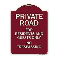 SignMission デザイナーシリーズ 看板 - 住宅とゲストのためのプライベートロード Only No Trespassing バーガンディ 18インチ x 24インチ ヘビーゲージ アルミニウム 建築サイン あなたのビジネスを保護 米国製