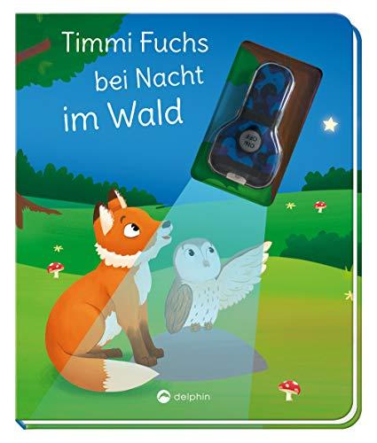 Timmi Fuchs bei Nacht im Wald  (Mit UV-Licht-Taschenlampe): Vorlesegeschichte mit UV-Licht-Elementen