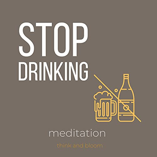 Download Stop Drinking Meditation: From Addiction to Freedom, Have a Clean Healthy Lifestyle, an Alternative audio book