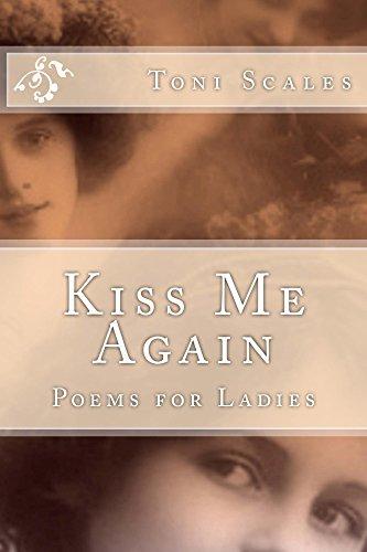 Kiss Me Again: Poems for Ladies (English Edition)
