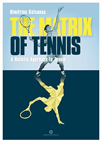 The Matrix of Tennis: A Holistic Approach to Tennis (English Edition)
