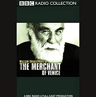 BBC Radio Shakespeare     The Merchant of Venice (Dramatized)              By:                                                                                                                                 William Shakespeare                               Narrated by:                                                                                                                                 Warren Mitchell,                                                                                        Martin Jarvis,                                                                                        Samuel West,                   and others                 Length: 2 hrs and 1 min     3 ratings     Overall 4.0