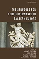 The Struggle for Good Governance in Eastern Europe, Second Edition