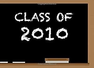 Class Of 2010: High School Reunion Guest Book   Class Get Together Guest Book   Keepsake Message Log   Classmate Memories   Graduation Celebration