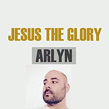 Jesus the Glory