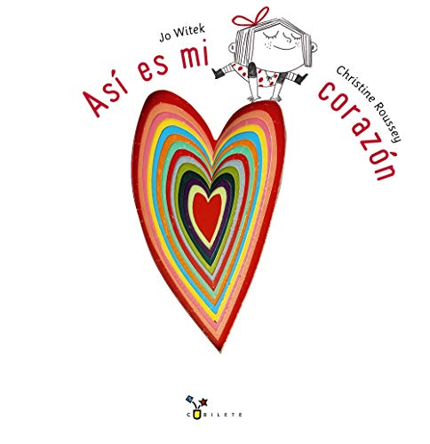 Así es mi corazón (Castellano - A PARTIR DE 3 AÑOS - ÁLBUMES - Cubilete)