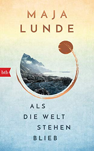 Als die Welt stehen blieb: Vom Leben im Ausnahmezustand – Maja Lundes bislang persönlichstes Buch
