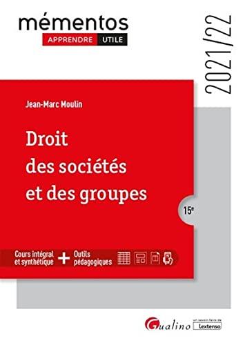 Droit des sociétés et des groupes: Un cours clair, structuré et accessible pour l'étudiant
