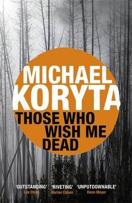 [(Those Who Wish Me Dead)] [By (author) Michael Koryta] published on (July, 2015)