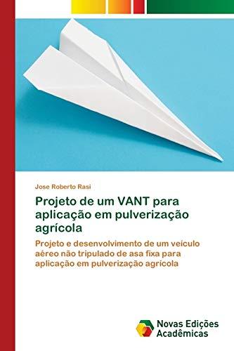 Rasi, J: Projeto de um VANT para aplicação em pulverização a
