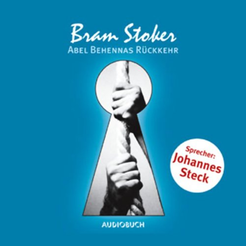 Abel Behennas Rückkehr                   By:                                                                                                                                 Bram Stoker                               Narrated by:                                                                                                                                 Johannes Steck                      Length: 54 mins     Not rated yet     Overall 0.0