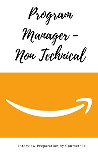 Amazon Program Manager - Non Technical Interview Preparation Study Guide: A Step By Step Approach To Ace Your Upcoming Interview At Amazon For The Position Of Program Manager - Non Technical
